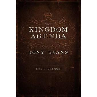 The Kingdom Agenda - Life Under God by Tony Evans - 9780802410610 Book