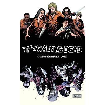 The Walking Dead Compendium Volume 1 (Paperback) by Kirkman Robert Adlard Charlie Rathburn Cliff