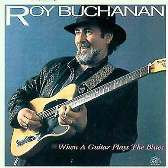 Roy Buchanan - cuando una guitarra juega la importación de los E.e.u.u. azul [CD]