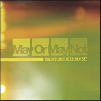 May or May Not - Colors Only Bees Can See [CD] USA import