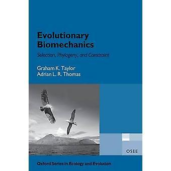 Evolutionary Biomechanics by Graham Taylor & Adrian Thomas