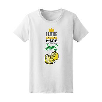 Love You More Than Lemons Tee Women's -Image by Shutterstock