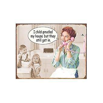 Ich Kind-Proofed mein Haus... Blechschild