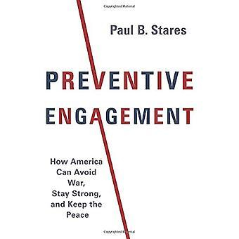 Förebyggande engagemang - hur Amerika kan undvika krig - bo stark - och