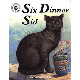 Six Dinner Sid by Inga Moore - 9780340894118 Book