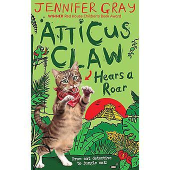 Atticus Claw ouve um rugido (principal) por Jennifer Gray - livro 9780571321780