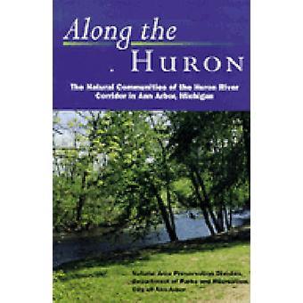 Along the Huron - The Natural Communities of the Huron River Corridor