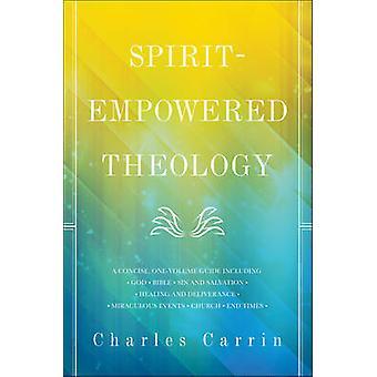 Ånd-beføjelse teologi - en kortfattet - One-volumen Guide af Charles Ca