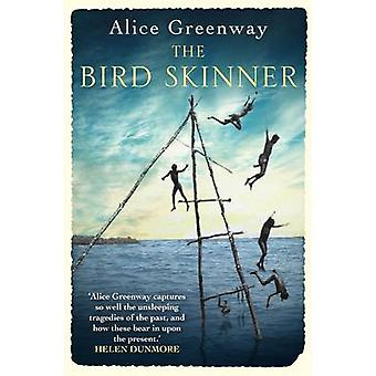 The Bird Skinner (Main) by Alice Greenway - 9780857897275 Book
