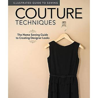 Couture Techniques - The Home Sewing Guide to Creating Designer Looks