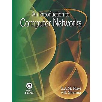 An Introduction to Computer Networks by S. A. M. Rizvi - V. K. Sharma