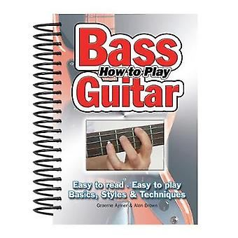 How to Play Bass Guitar - Easy to Read - Easy to Play; Basics - Styles