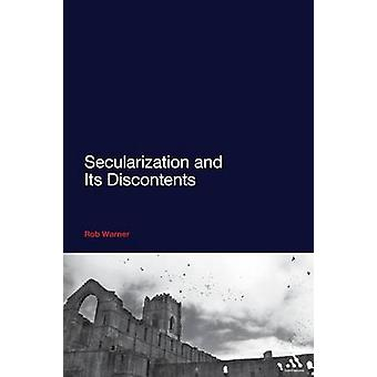 Secularization and Its Discontents by Rob Warner - 9781441127853 Book