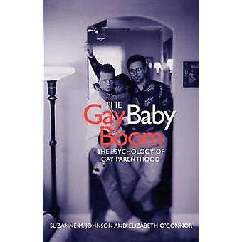 The Gay Baby Boom - The Psychology of Gay Parenthood by Elizabeth O'Co