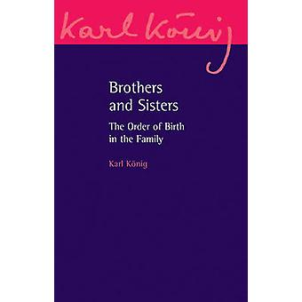 Brothers and Sisters - The Order of Birth in the Family (3rd Expanded