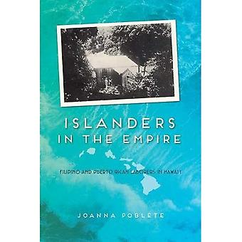 Islanders in the Empire: Filipino and Puerto Rican Laborers in Hawai'i (Asian American Experience)