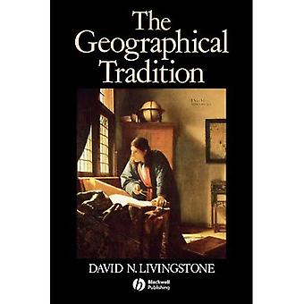The Geographical Tradition: Episodes in the History of a Contested Enterprise