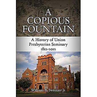 Una copiosa fuente: Una historia de Unión Seminario Presbiteriano, 1812-2012