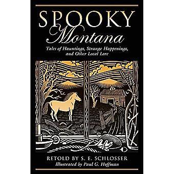 Spooky Montana: Tales of Hauntings, événements étranges et autres traditions locales