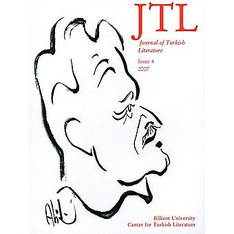 Journal of Turkish Literature: Issue 4 (Journal of Turkish Literature)