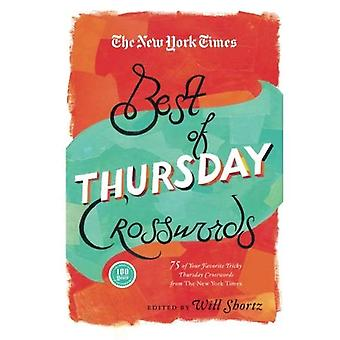The New York Times Best of Thursday Crosswords: 75 of Your Favorite Tricky Thursday Puzzles from the New York...