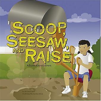 Scoop, Wippe, und erhöhen: ein Buch über Hebel (erstaunlich, Wissenschaft (Panoramafenster))