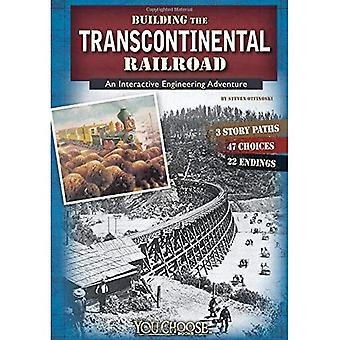 Building the Transcontinental Railroad: An Interactive Engineering Adventure (You Choose: Engineering Marvels)