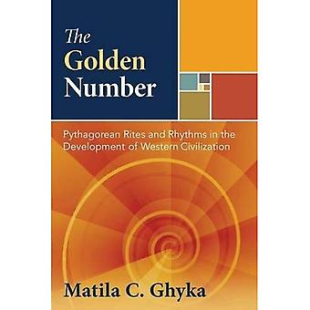 The Golden Number: Pythagorean Rites and Rhythms in the Development of-�Western Civilization
