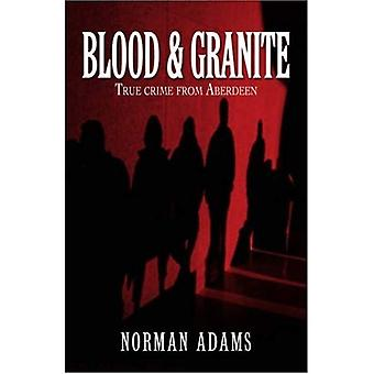 Blood and Granite: True Crime from Aberdeen