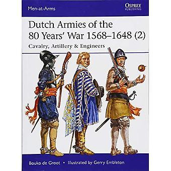 Des armées néerlandaises de guerre de la 80 ans 1568-1648 2: cavalerie, artillerie & ingénieurs (hommes d'armes)