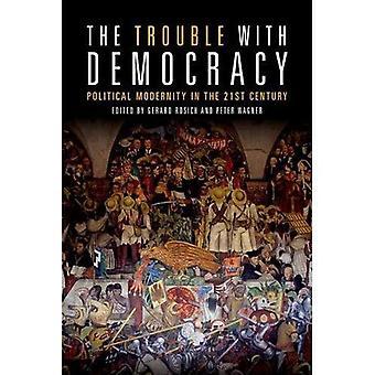 Le problème avec la démocratie: une modernité politique au XXIe siècle