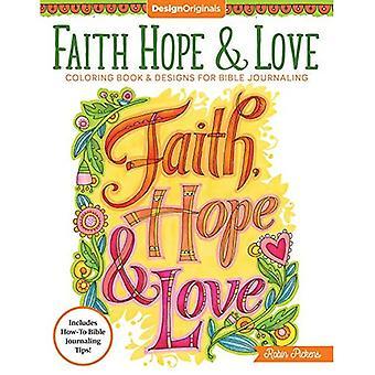 Geloof, hoop & liefde Coloring boek: Met inbegrip van ontwerpen voor Bijbel Journaling