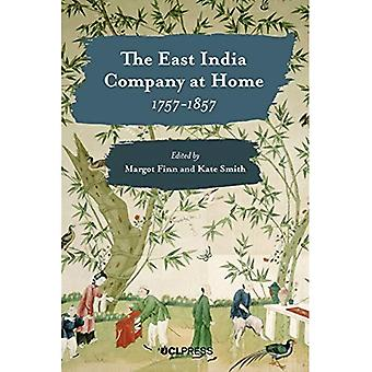 The East India Company at Home, 1757-1857