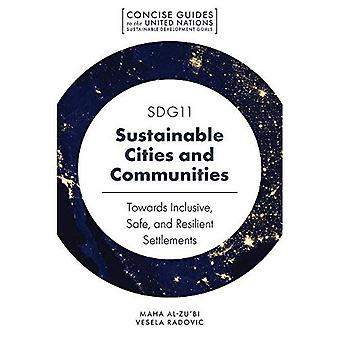 SDG11 - Sustainable Cities and Communities: Towards Inclusive, Safe, and Resilient Settlements (Concise Guides to the United Nations Sustainable Development Goals)