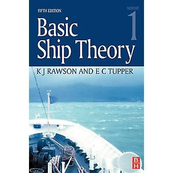 Basic Ship Theory Volume 1 by Tupper & E. C.