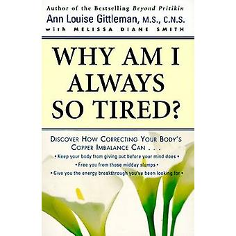 Why Am I Always So Tired by Gittleman & Ann Louise