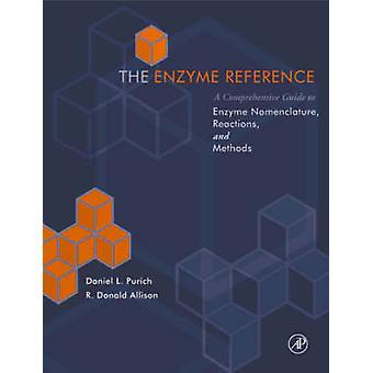 L'Enzyme faire référence à un guide complet à l'Enzyme Nomenclature des réactions et des méthodes par Purich & Daniel L.