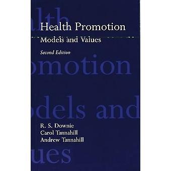 Health Promotion 2e by Downie & Tannahill