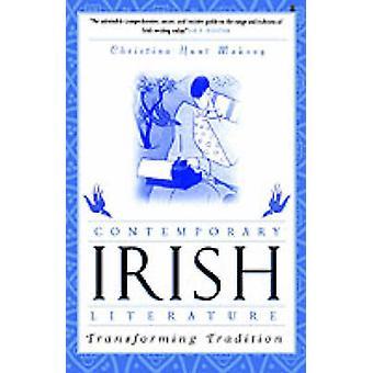 Zeitgenössische irische Literatur Transforming Tradition von Mahony & Christina Hunt