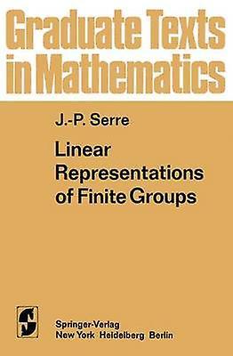 Linear Representations of Finite Groups by Scott & Leonhard L.