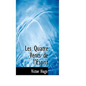 Les Quatre Vents de lEsprit by Hugo & Victor