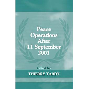 Peace Operations After 11 September 2001 by Tardy & Thierry