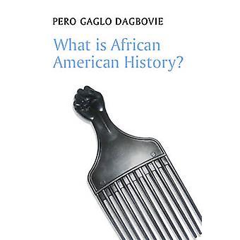 Che cosa è storia afroamericana di Dagbovie & Pero Gaston