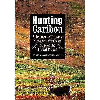 Jagd Caribou Aufenthaltskosten Jagd entlang dem Nordrand des borealen Waldes von Sharp & Henry S