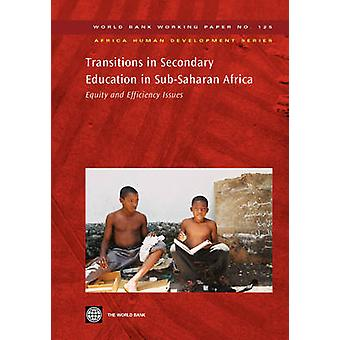 Transitions in Secondary Education in SubSaharan Africa Equity and Efficiency Issues by World Bank