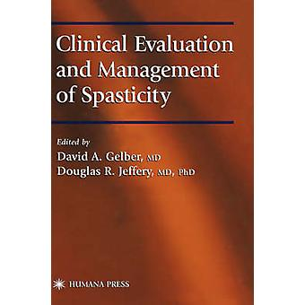 Clinical Evaluation and Management of Spasticity by Gelber & David A.
