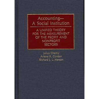 Institution sociale AccountingA A théorie unifiée pour la mesure du Profit et du secteur sans but lucratif par Cherny & Julius