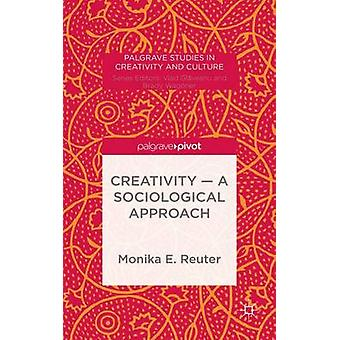 Kreativitet en sociologisk metod av Reuter & Monika E.