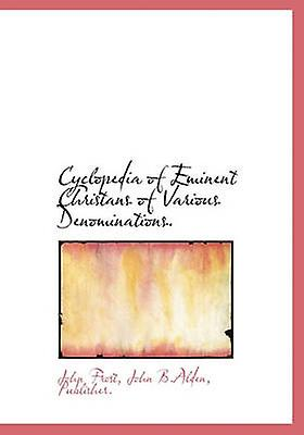 Cyclopedia of Eminent Christans of Various Denominations. by Frost & John
