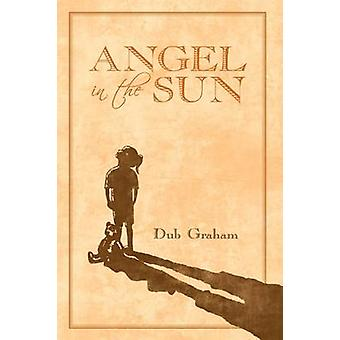 Angel in the Sun by Graham & Dub